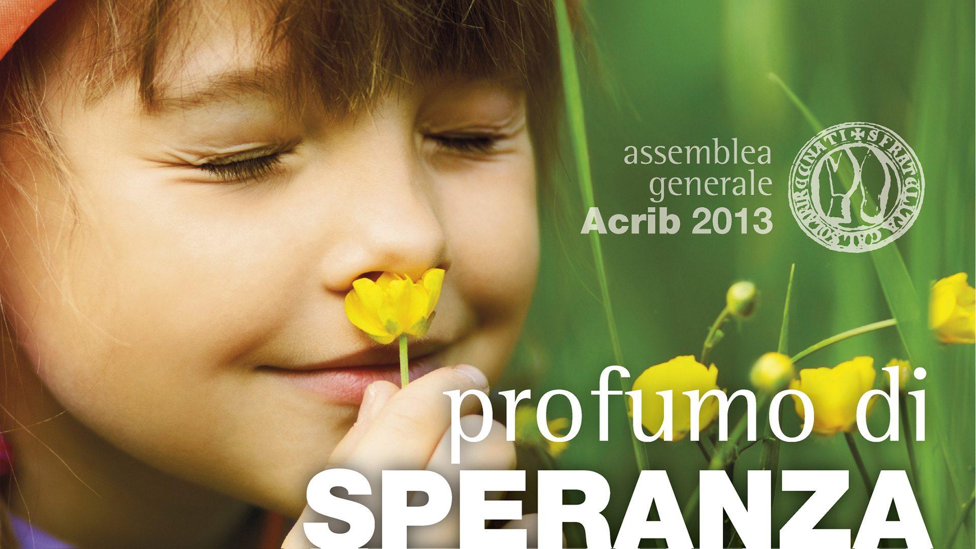 Profumo di Speranza – l'Assemblea ACRIB 2013