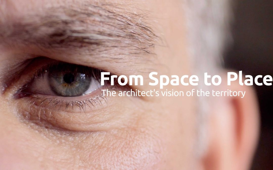 DA SPAZIO A LUOGO – FROM SPACE TO PLACE